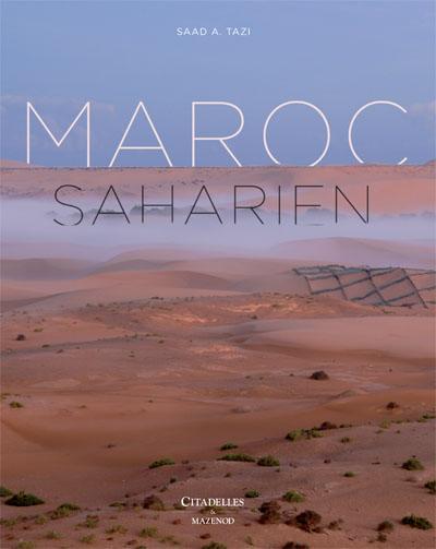 Couverture du livre Maroc Saharien de Saâd A. Tazi